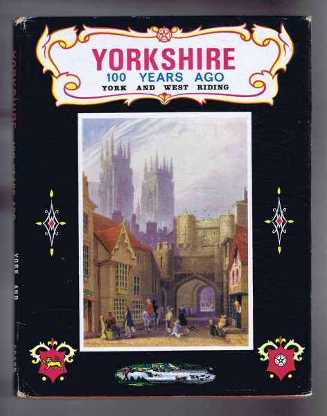 Image for Yorkshire (West Riding and York), One Hundred Years Ago, compiled From Old Prints
