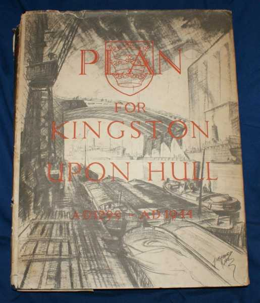 Image for A Plan for the City & County of Kingston Upon Hull, Prepared for the City Council