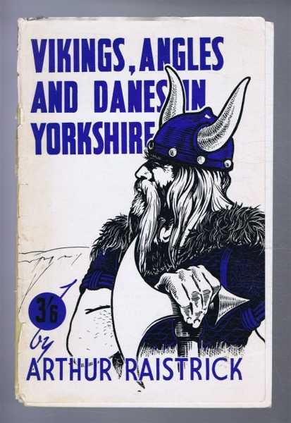 Vikings, Angles and Danes in Yorkshire, Arthur Raistrick