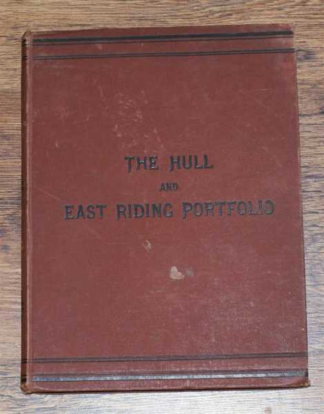 The Hull Quarterly and East Riding Portfolio, Vol. I 1884, edited by W G B Page