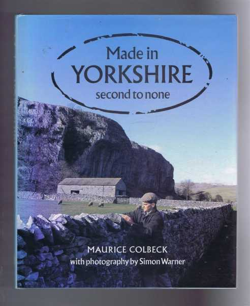 Made In Yorkshire, Second to None, Maurice Colbeck