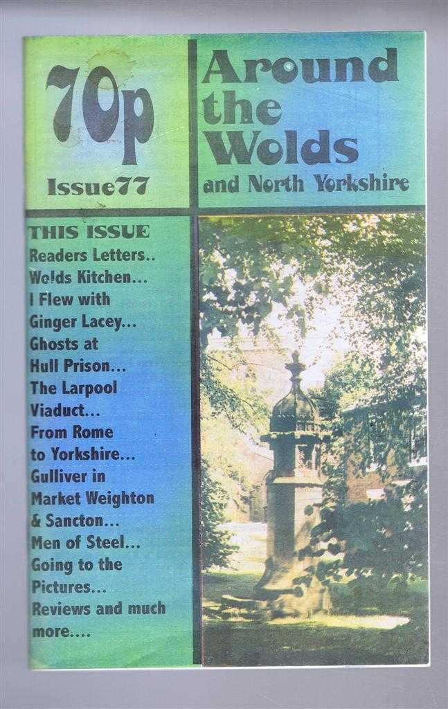 Around the Wolds and North Yorkshire, 2001 No. 77., edited by Anne Mason