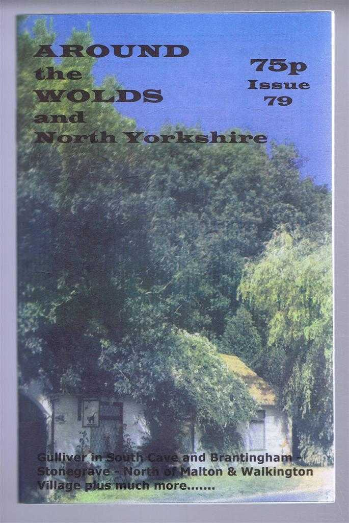 Around the Wolds and North Yorkshire, 2001 No. 79., edited by Anne Mason