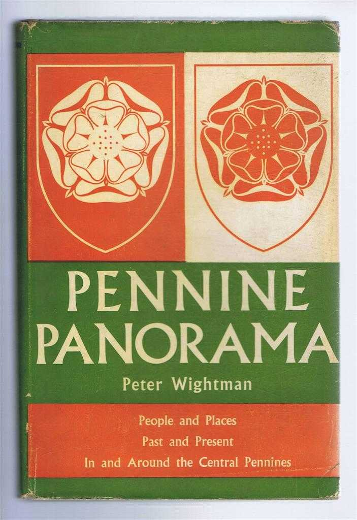 Pennine Panorama, People and Places, Past and Present, Peter Wightman
