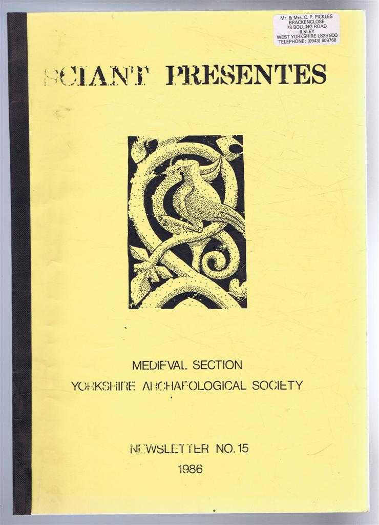 STUART WRATHMELL (CHAIRMAN) - Sciant Presente, Newsletter No. 15 1986, Medieval Section Yorkshire Archaeological Society