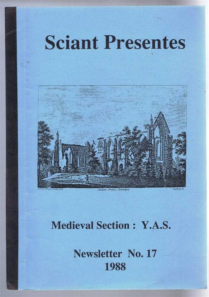STUART WRATHMELL (CHAIRMAN) - Sciant Presente, Newsletter No. 17 1988, Medieval Section Yorkshire Archaeological Society