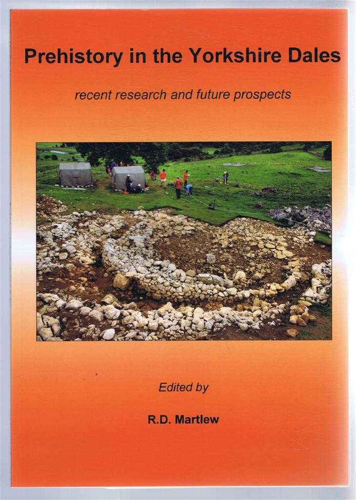 Image for Prehistory in the Yorkshire Dales, recent research and future propects. Papers and Reports from a conference held in Grassington on October 31st 2009