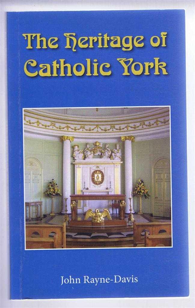 The Heritage of Catholic York, John Rayne-Savis