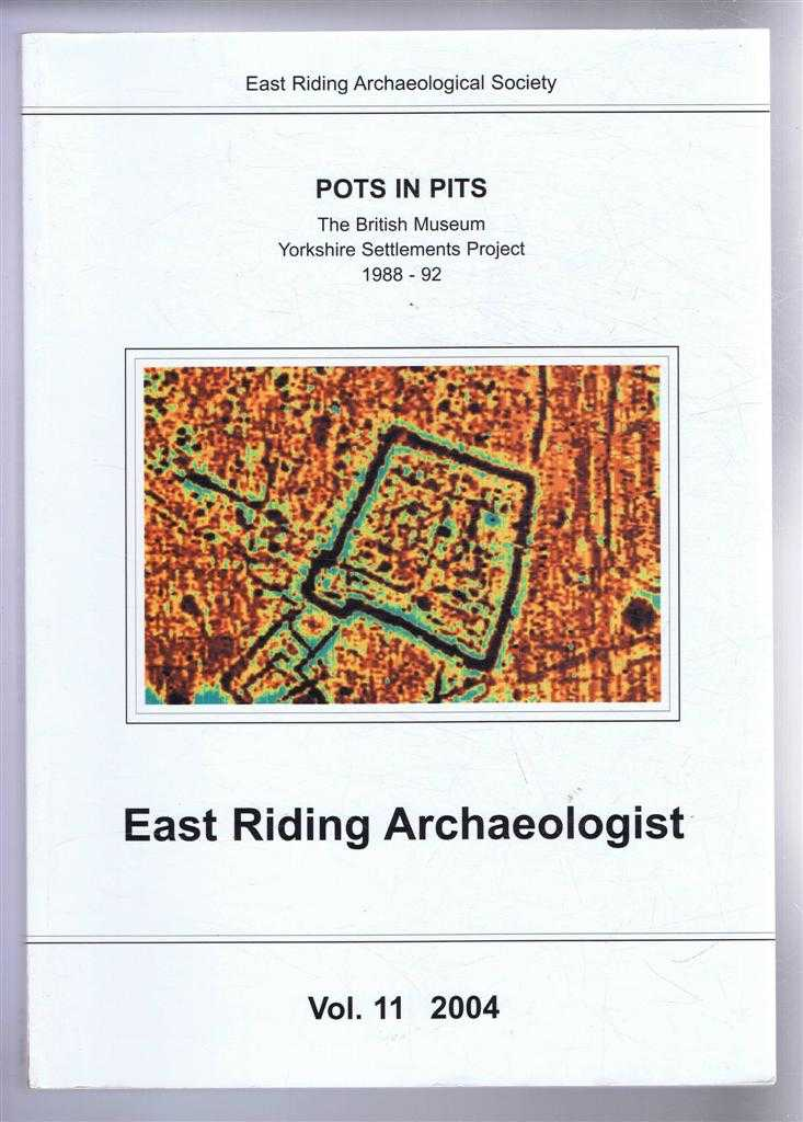 Image for East Riding Archaeologist, Volume 11, 2004, Pots in Pits, The British Museum Yorkshire Settlements Project 1988 - 1992