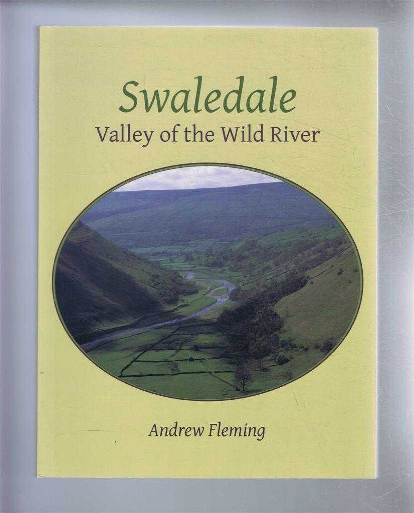 Swaledale, Valley of the Wild River, Andrew Fleming