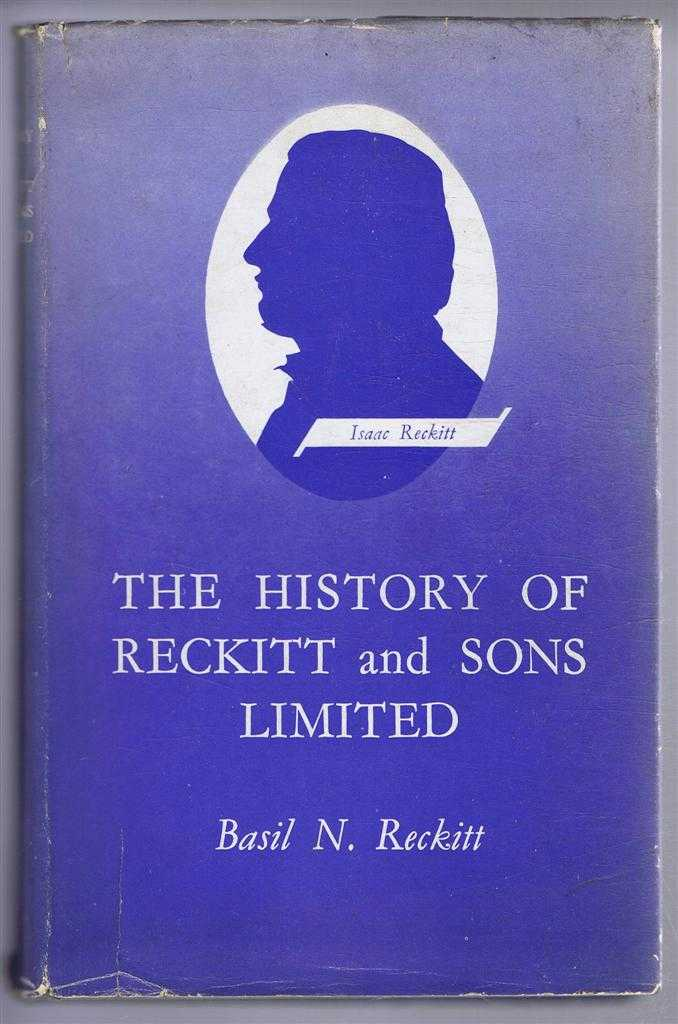 The History of Reckitt and Sons Limited, Basil N Reckitt