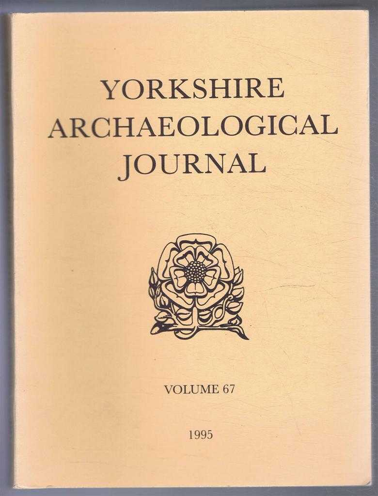 Image for The Yorkshire Archaeological Journal, Volume 67, 1995, a Review of History, Antiquities and Topography in the County, published Under the Direction of the Council of the Yorkshire Archaeological Society
