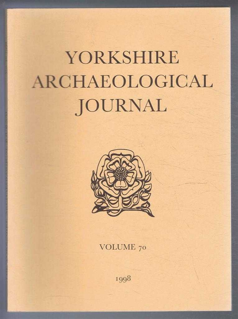 Image for The Yorkshire Archaeological Journal, Volume 70, 1998, a Review of History, Antiquities and Topography in the County, published Under the Direction of the Council of the Yorkshire Archaeological Society