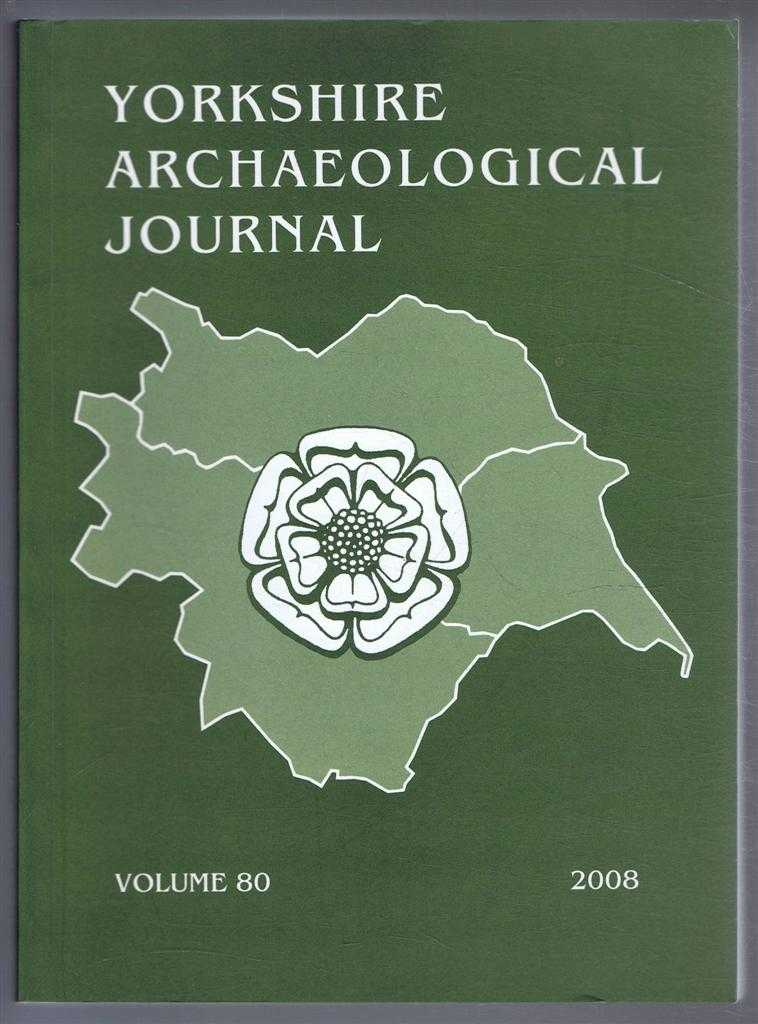 Image for The Yorkshire Archaeological Journal, Volume 80 for the Year 2008, a Review of History and Archaeology in the County, published Under the Direction of the Council of the Yorkshire Archaeological Society