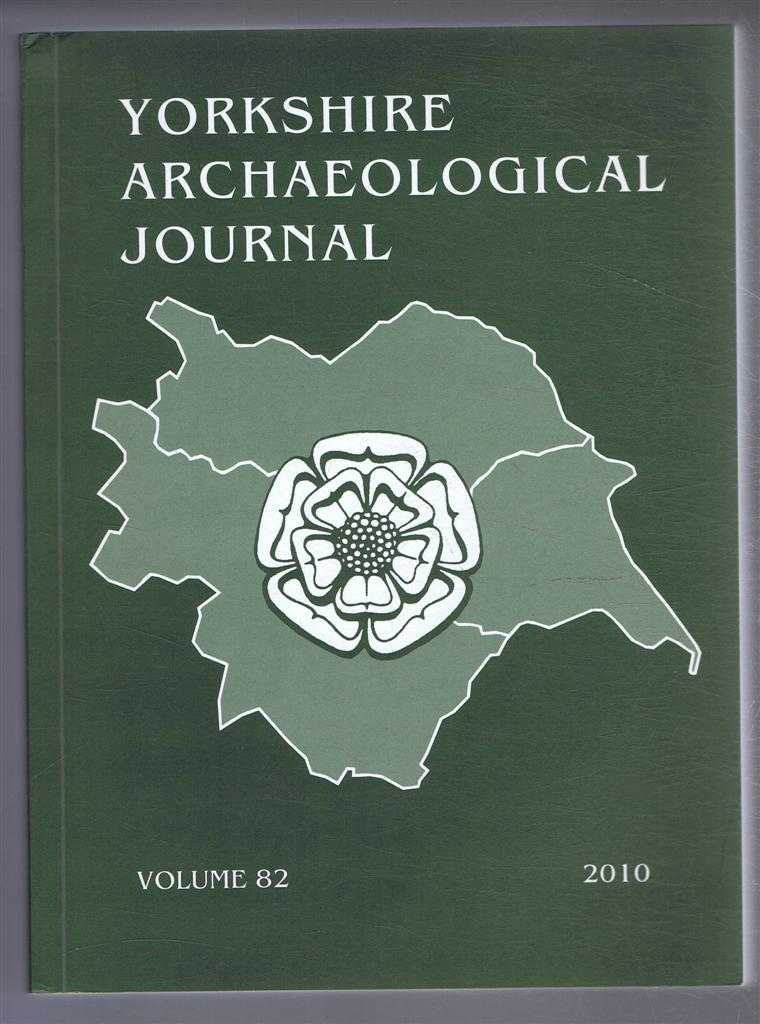 Image for The Yorkshire Archaeological Journal, Volume 82 for the Year 2010, a Review of History and Archaeology in the County, published Under the Direction of the Council of the Yorkshire Archaeological Society