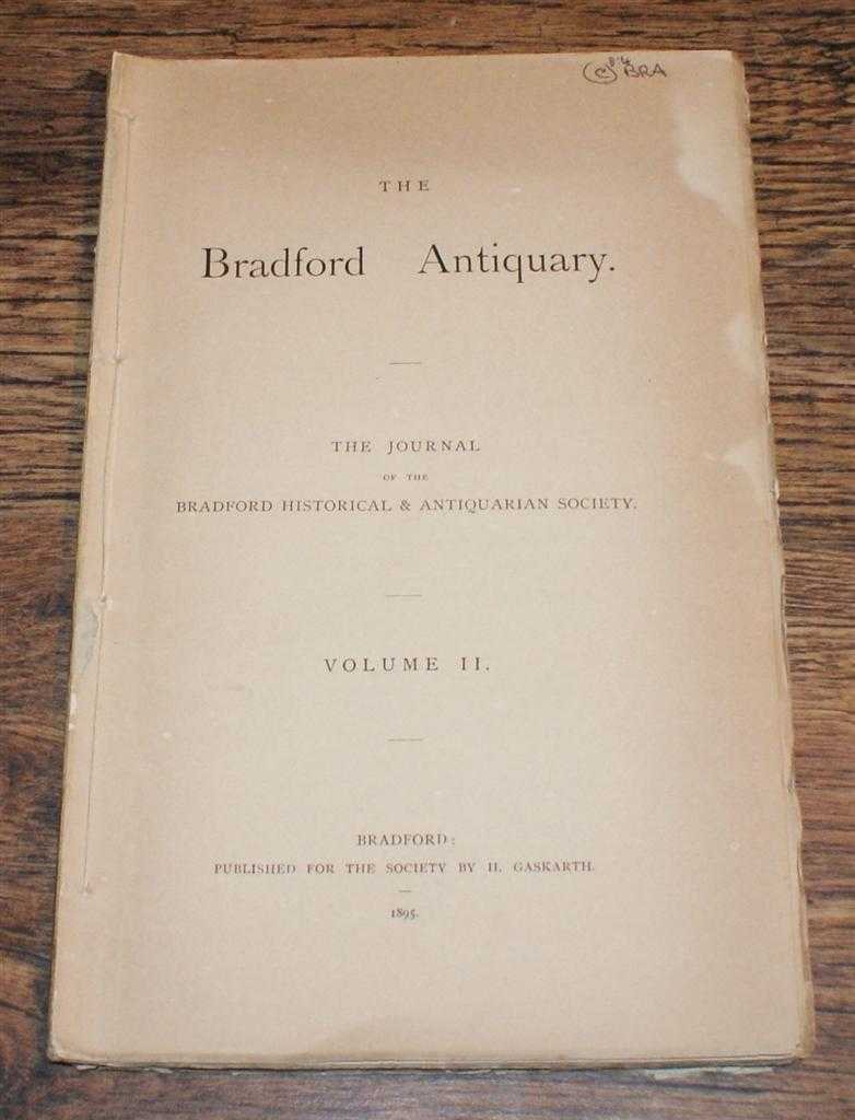 Image for The Bradford Antiquary, The Journal of the Bradford Historical & Antiquarian Society. Volume II 1895, pages 239-314