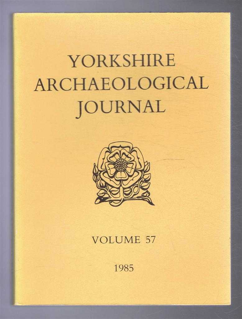 Image for Yorkshire Archaeological Journal, Volume 57, 1985. A Review of History, Antiquities and Topography in the County published under the direction of the Council of the Yorkshire Archaeology Society. ISSN 0084-4276
