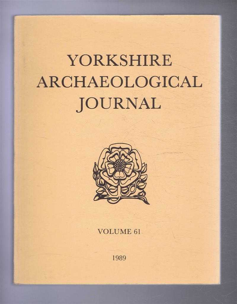 Image for The Yorkshire Archaeological Journal Volume 61 1989, a Review of History and Archaeology in the County, published Under the Direction of the Council of the Yorkshire Archaeological Society