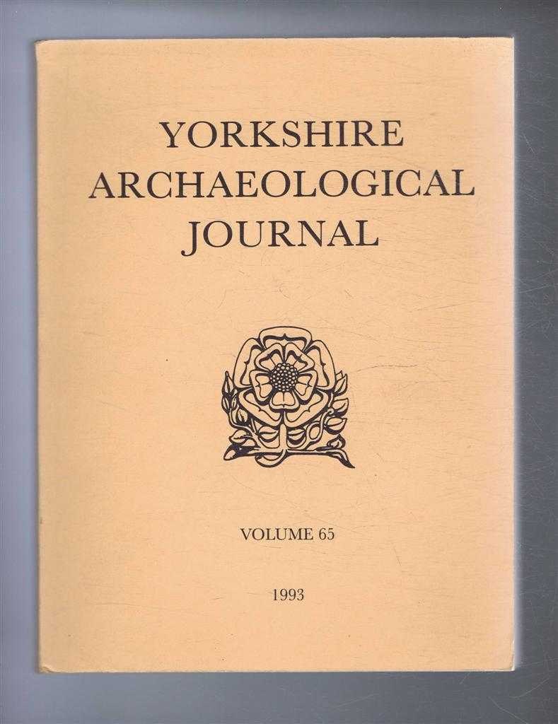 The Yorkshire Archaeological Journal, Volume 65, 1993, a Review of History and Archaeology in the County, published Under the Direction of the Council of the Yorkshire Archaeological Society, Ed. R M Butler. M Johnson; B Sitch; V G Swan, J Monaghan; R A Hall; T Wilmott; A Whitworth; B English, R Hoyle; A E Sharpe; R T Spence; W E Tate, L Edmonds; G Hinchliffe; C S Hallas; W P Hartley; N J Tringham