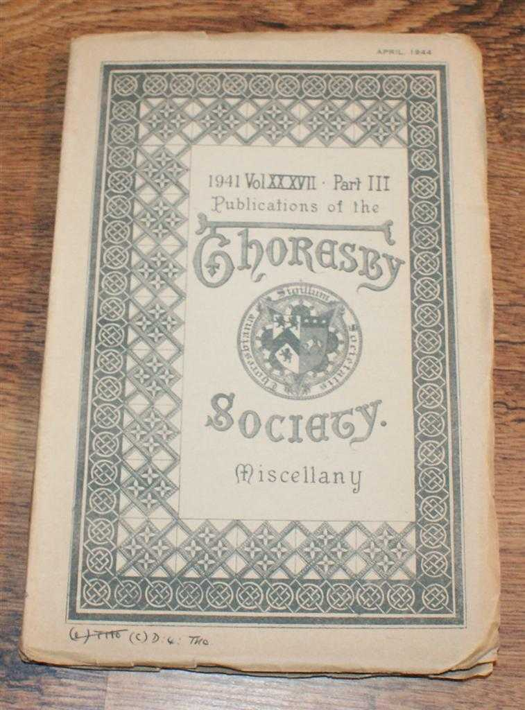 Image for Publications of the Thoresby Society, 1941 Vol. XXXVII (37) Part III, Miscellanea