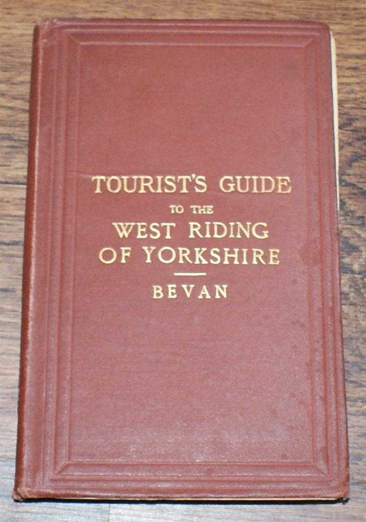 Image for Tourist's Guide to the West Riding of Yorkshire, containing Full Information Concerning All Its Principal Places of Resort and Interest