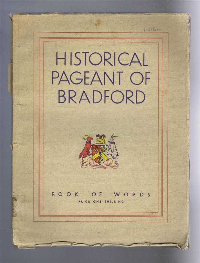 Image for Historical Pageant of Bradford - The Living Story of Bradford's Glory. Peel Park, Bradford, July 13-18 1931. Under Royal Patronage