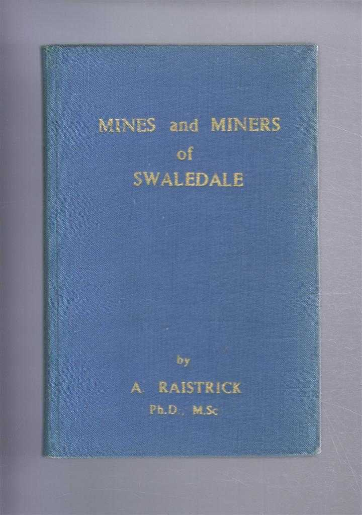 Mines and Miners of Swaledale, A Raistrick (some MS notes by E R Fawcett)