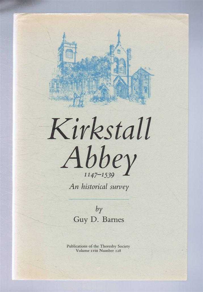 Image for Kirkstall Abbey 1147 - 1539, A Historical Survey. Publications of the Thoresby Society, Volume LVIII Number 128