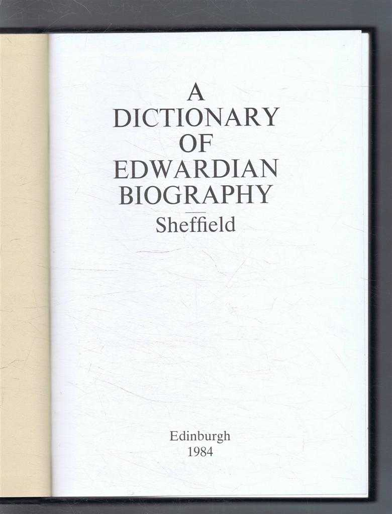 """Image for A Dictionary of Edwardian Biography, Sheffield (Contemporary Biographies), Reprinted from """"Sheffield at the Opening of the Twentieth Century"""