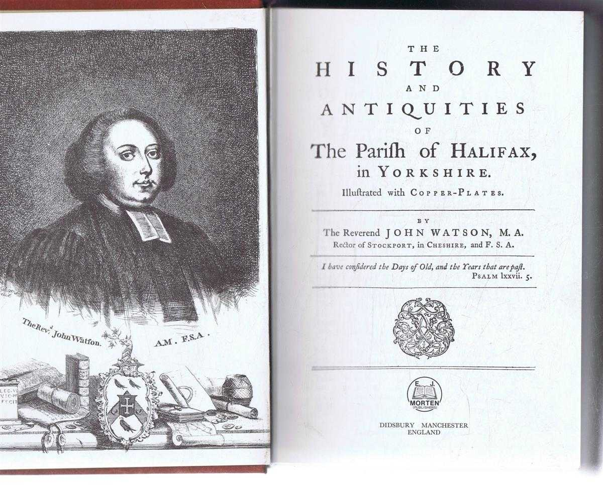 The History and Antiquities of the Parish of Halifax in Yorkshire, Reverend John Watson, Rector of Stockport in Cheshire
