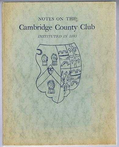 Notes on the Cambridge County Club Instituted in 1693, (Cambridge County Club)
