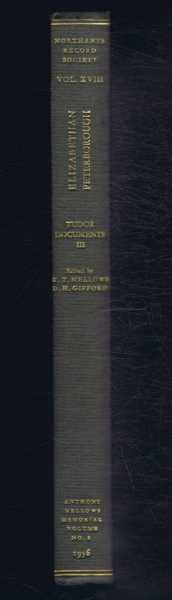 Peterborough Local Administration: Elizabethan Peterborough, The Dean and Chapter as Lords of the City (Part III of Tudor Documents), edited and with introduction by W T Mellows and Daphne H Gifford