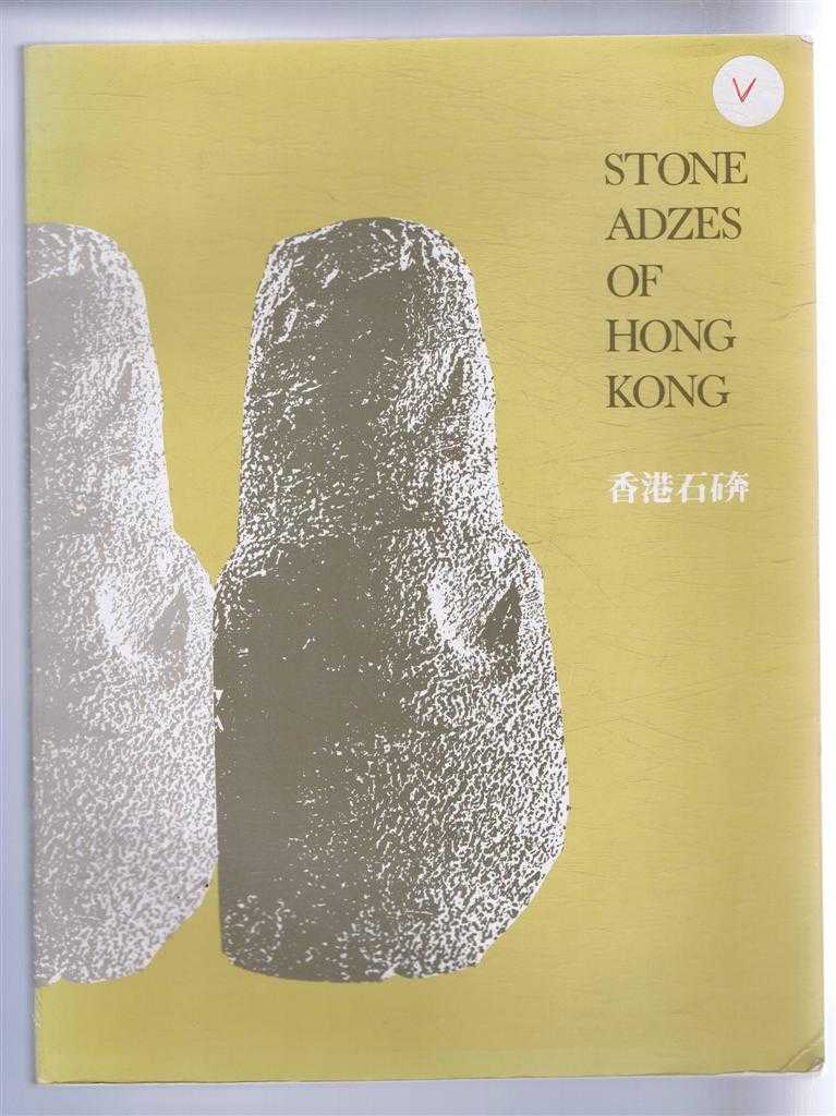 Stone Adzes of Hong Kong, An Illustrated Typology. Hong Kong Museum of History, Occasional Paper No. 1, Pamela Rumball Rogers & Valerie Ward