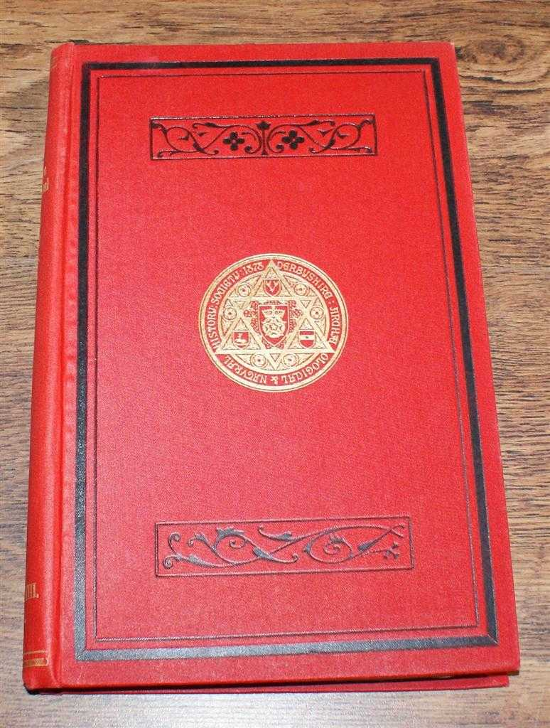 Journal of the Derbyshire Archaeological and Natural History Society. Volume XXVIII (28), May 1906, Edited by C E B Bowles. Percy H Curry; Rev J Charles Cox; S O Addy; Rev W H Shawcross; etc.