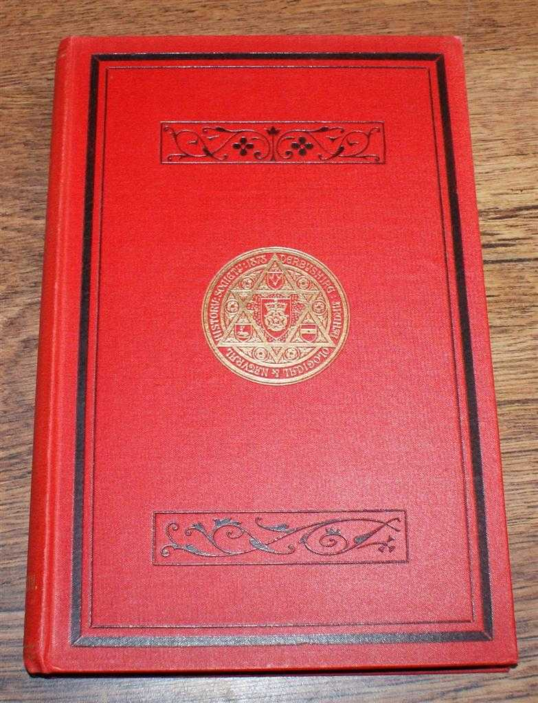 Journal of the Derbyshire Archaeological and Natural History Society. Volume XXIV (24), April 1902, Edited by W J Andrew. Mrs Meade-Waldo; Rev Regd H C FitzHerbert; W A Carrington; etc.