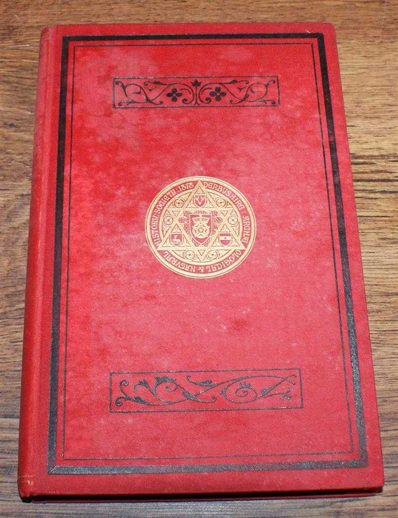Journal of the Derbyshire Archaeological and Natural History Society. Volume XIV (14), January 1892, Edited by Rev Charles Kerry. Rev W H Painter; John Ward; Rev Francis Jourdain; J T Irvine; etc