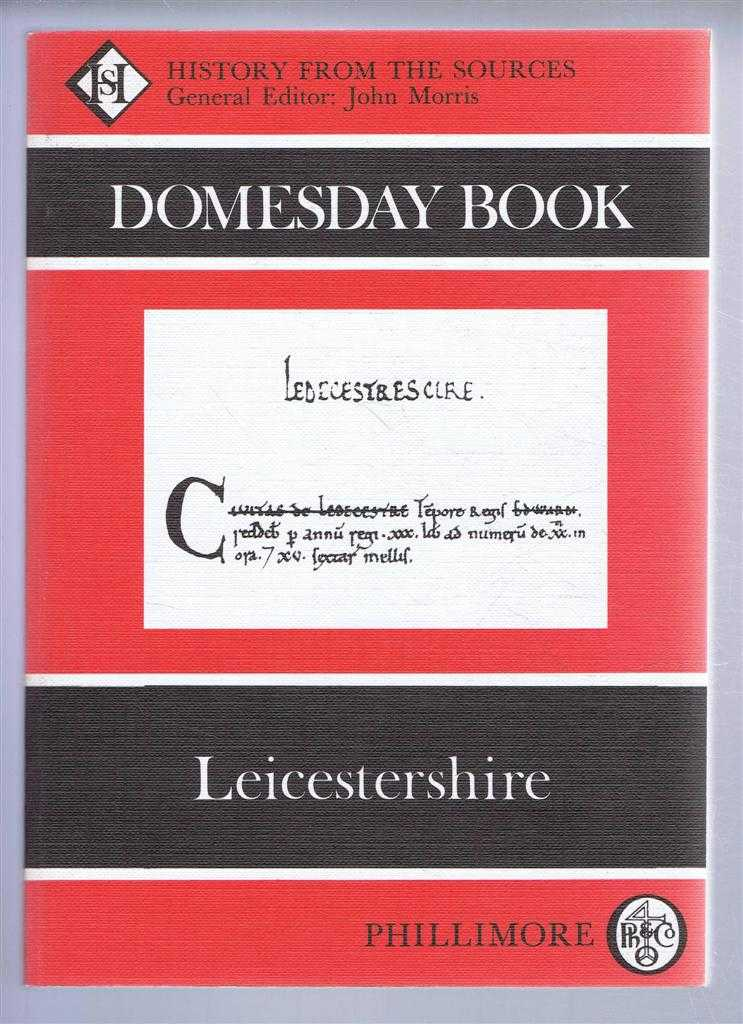 Domesday Book. Volume 22: Leicestershire, (Ed) Philip Morgan from a draft translation prepared by Michael Griffin