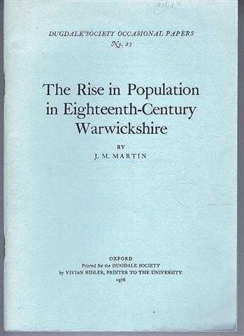 The Rise in Population in Eighteenth-Century Warwickshire, Dugdale Society's Occasional Papers No. 23, J M Martin