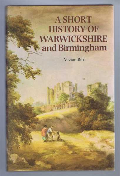 A Short History of Warwickshire and Birmingham, Bird, Vivian