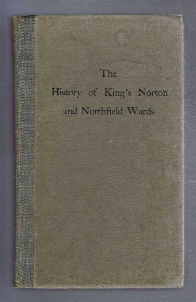 The History of King's Norton and Northfield Wards, Lock, Arthur B.
