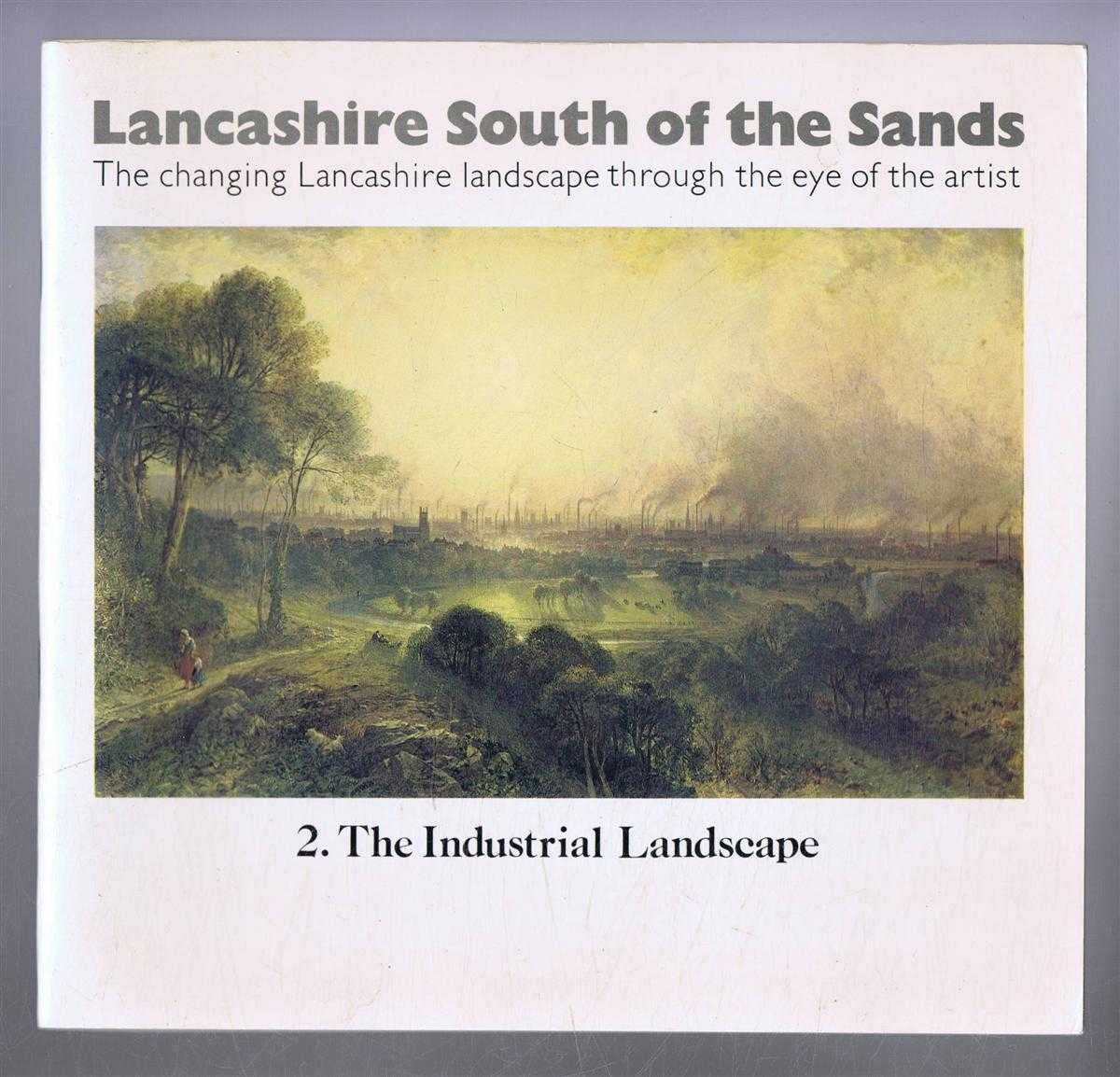 Lancashire South of the Sands, The Changing Lancashire landscape through the eye of the artist. 2. The Industrial Landscape, foreword by John D Blundell, Museum Services of Blackburn, Burnley and Lancashire County