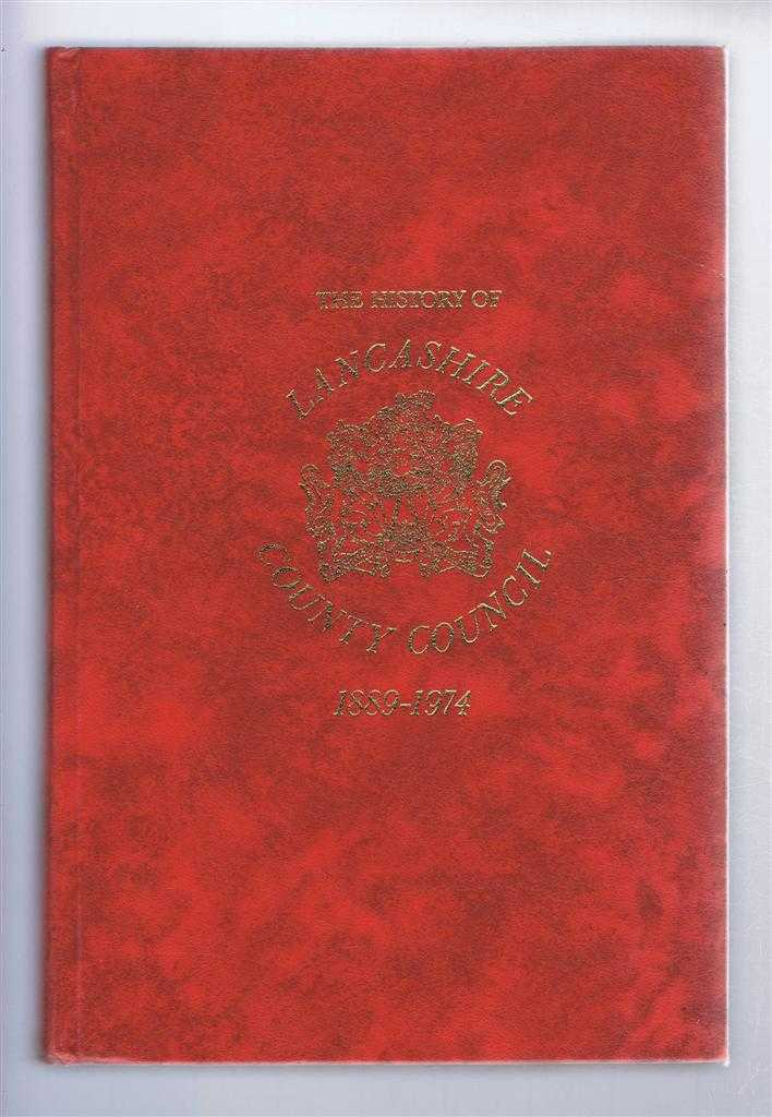 The History of Lancashire County Council 1889 to 1974, edited by J D Marshall, assistance of Marion E MaClintock