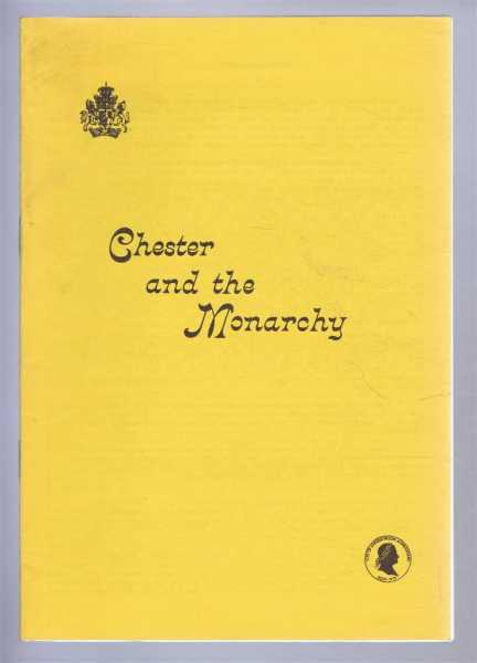 Chester and the Monarchy, Annette M Kennett