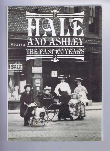 HALE AND ASHLEY: The Past 100 Years, Laver, Denise and Rendell, Douglas