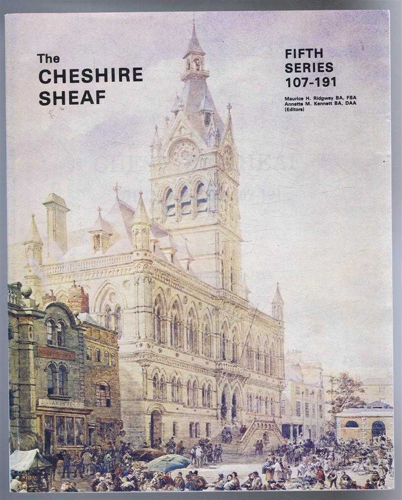 The Cheshire Sheaf, Fifth Series Series, 107-191, October 1977 - November 1978, edited by Maurice M Ridgeway and Annette M Kennett