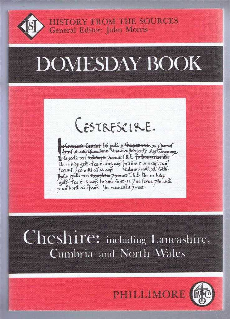 Domesday Book. Volume 26: Cheshire (including Lancashire, Cumbria and North Wales, (Ed) Philip Morgan from a draft translation prepared by Alexander Rumble