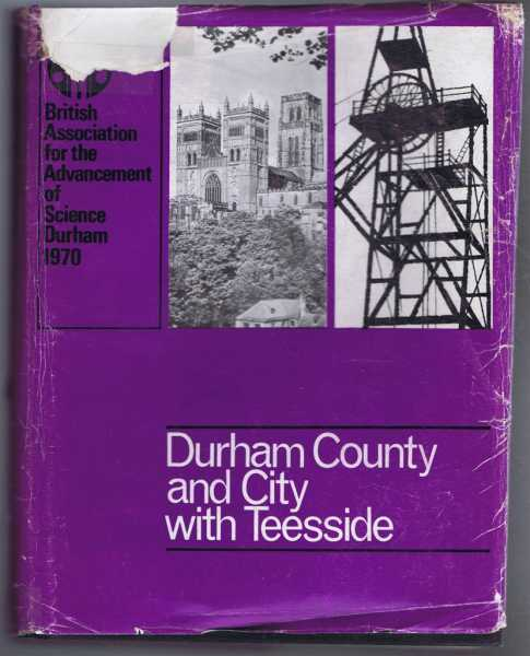 Durham County and City with Teesside, Ed. John C Dewdney