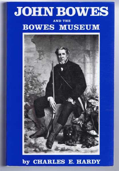 Image for John Bowes and the Bowes Museum