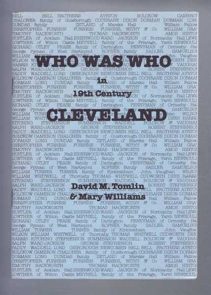Who Was Who in 19th Century Cleveland, David M Tomlin & Mary Williams