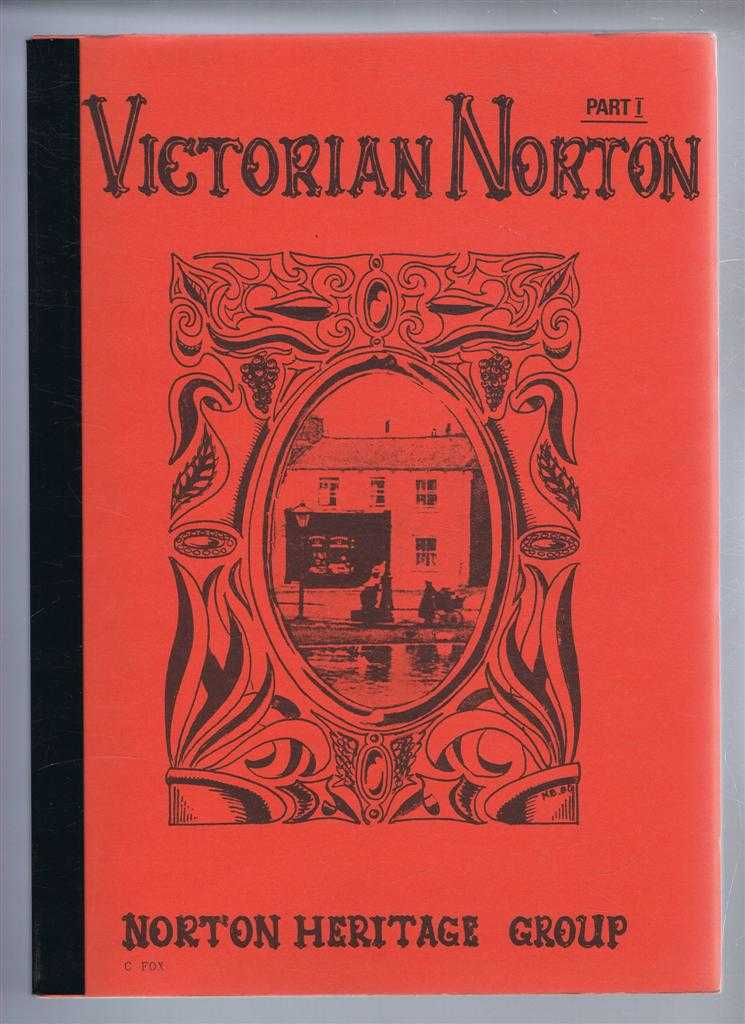 Victorian Norton Part I (Stockton, County Durham), C Fox and the Norton Heritage Group